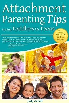 Attachment Parenting Tips Raising Toddlers to Teens Cover